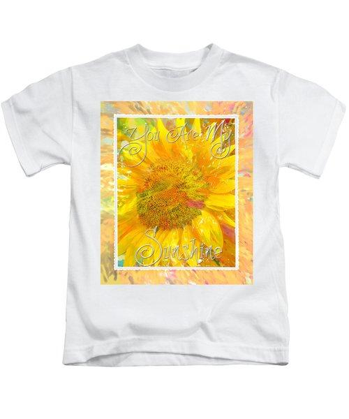 You Are My Sunshine 2 Kids T-Shirt