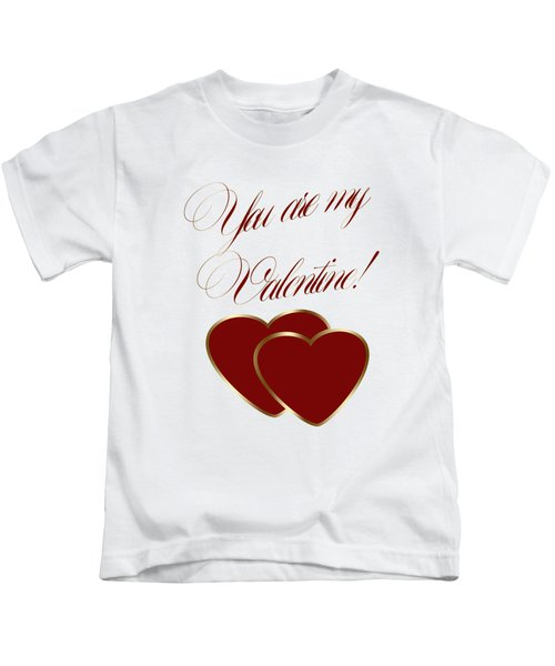 You Are My Valentine Digital Typography Kids T-Shirt