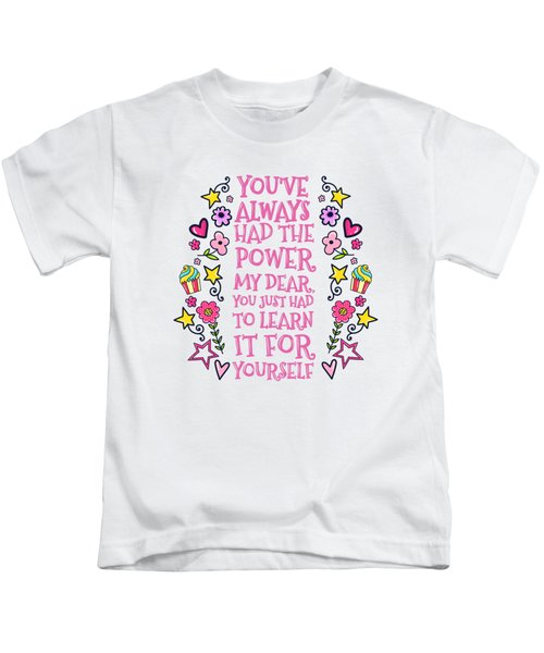 You Have Always Had The Power Kids T-Shirt