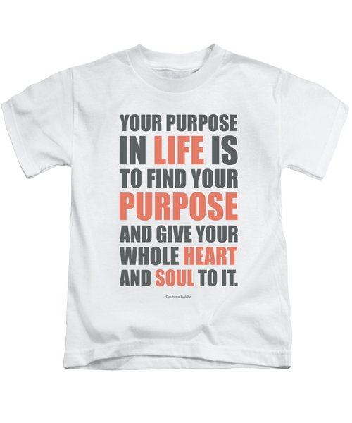 Your Purpose In Life Is To Find Your Purpose And Give Your Whole Heart Inspirational Quotes Poster Kids T-Shirt