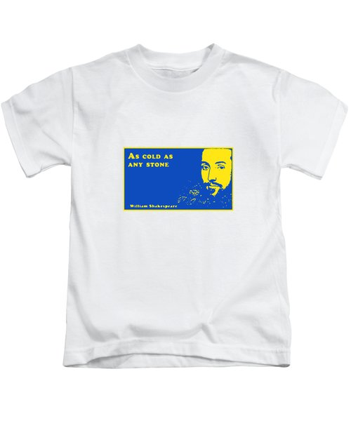 As Cold As Any Stone #shakespeare #shakespearequote Kids T-Shirt