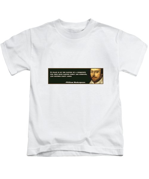 A Peace #shakespeare #shakespearequote Kids T-Shirt