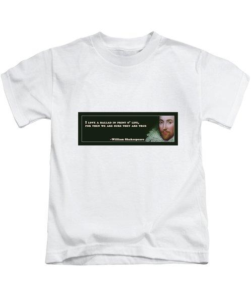 I Love A Ballad #shakespeare #shakespearequote Kids T-Shirt