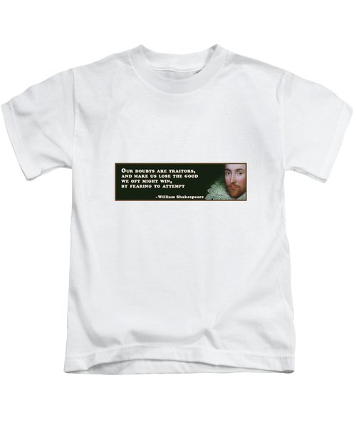 Our Doubts Are Traitors #shakespeare #shakespearequote Kids T-Shirt