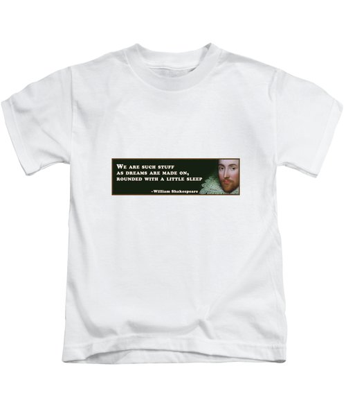 We Are Such Stuff As Dreams #shakespeare #shakespearequote Kids T-Shirt