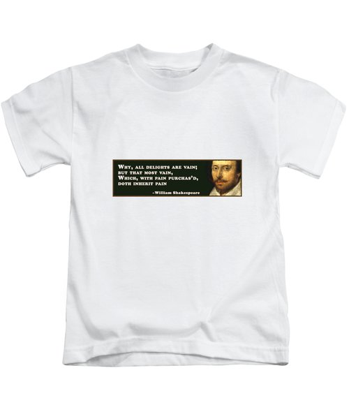 Why, All Delights Are Vain #shakespeare #shakespearequote Kids T-Shirt