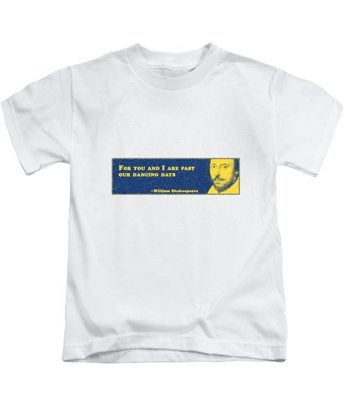 For You #shakespeare #shakespearequote Kids T-Shirt