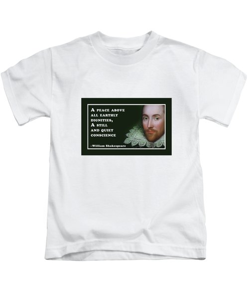A Peace Above All #shakespeare #shakespearequote Kids T-Shirt