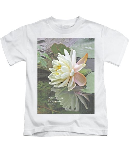 A Thing Of Beauty Is A Joy Forever Kids T-Shirt