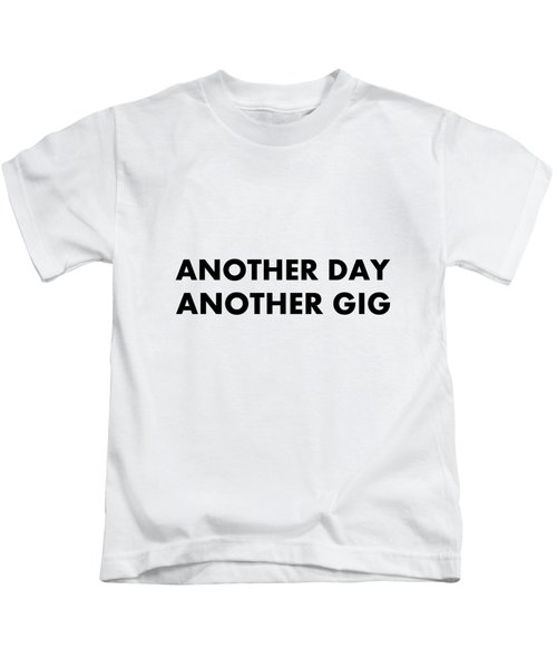 Another Day Another Gig Bk Kids T-Shirt