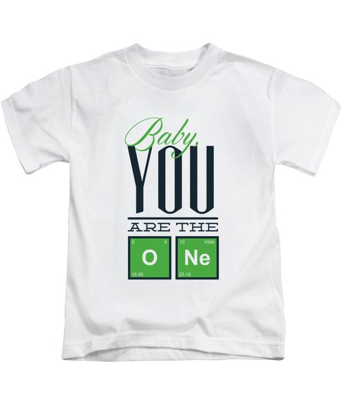 Chemistry Humor Baby You Are The O Ne  Kids T-Shirt