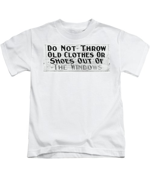 Do Not Throw Old Clothes Or Shoes Out The Window Kids T-Shirt