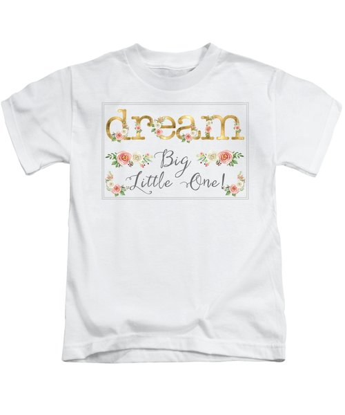 Dream Big Little One - Blush Pink And White Floral Watercolor Kids T-Shirt