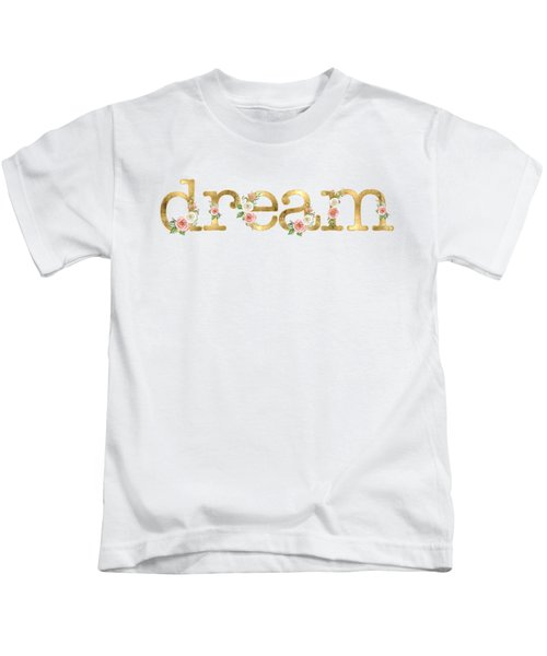 Dream - Blush Pink Floral Word Art Decor Kids T-Shirt
