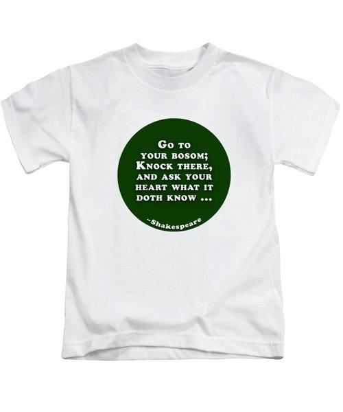 Go To Your Bosom #shakespeare #shakespearequote Kids T-Shirt
