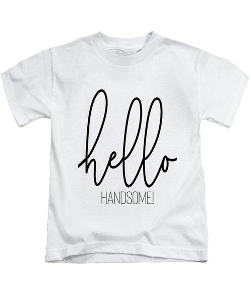 Hello Handsome Kids T-Shirt
