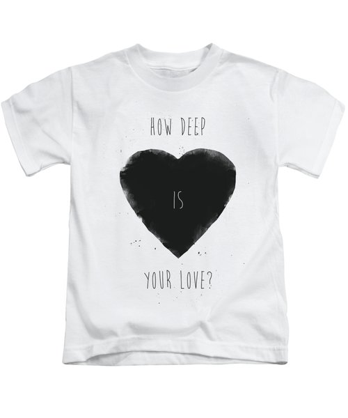 How Deep Is Your Love? Kids T-Shirt