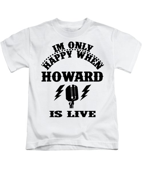 Howard Is Live Kids T-Shirt