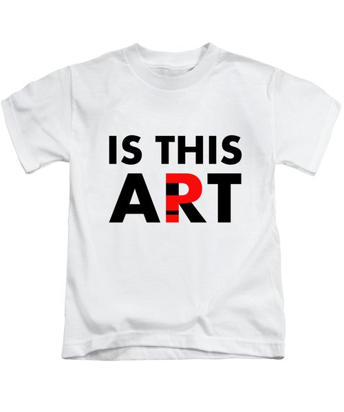 Is This Art Kids T-Shirt