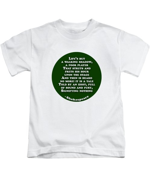 Life's But A Walking Shadow #shakespeare #shakespearequote Kids T-Shirt