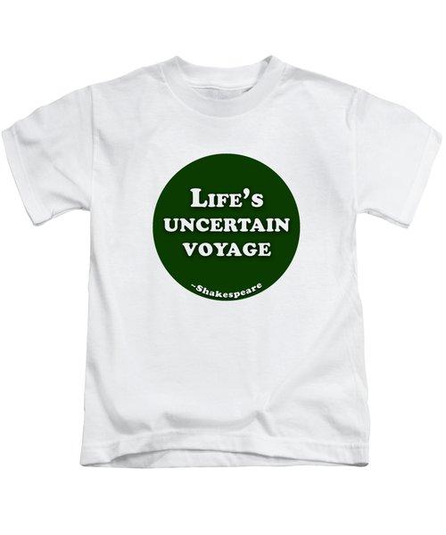 Life's Uncertain Voyage #shakespeare #shakespearequote Kids T-Shirt