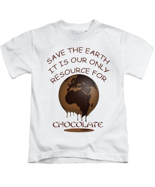 Save The Earth It Is Our Only Resource For Chocolate Kids T-Shirt