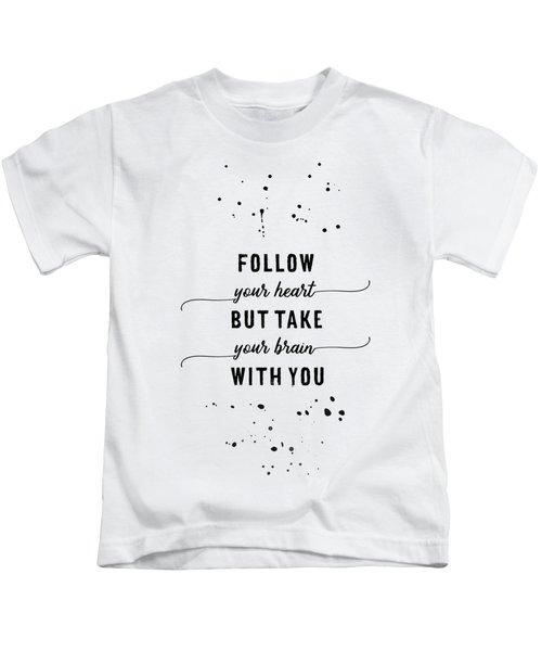 Text Art Follow Your Heart Kids T-Shirt
