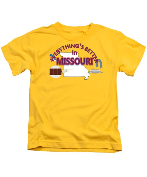 Everything's Better In Missouri Kids T-Shirt