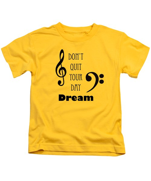 Music Photograph Dont Quit Your Day Dreams 5241.01 Kids T-Shirt