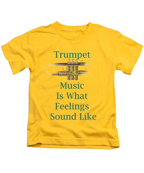 Trumpet Is What Feelings Sound Like 5582.02 Kids T-Shirt by M K  Miller