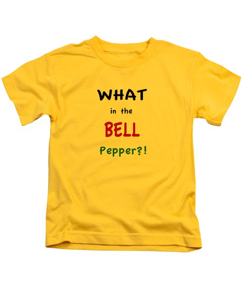 What In The Bell Pepper? Kids T-Shirt