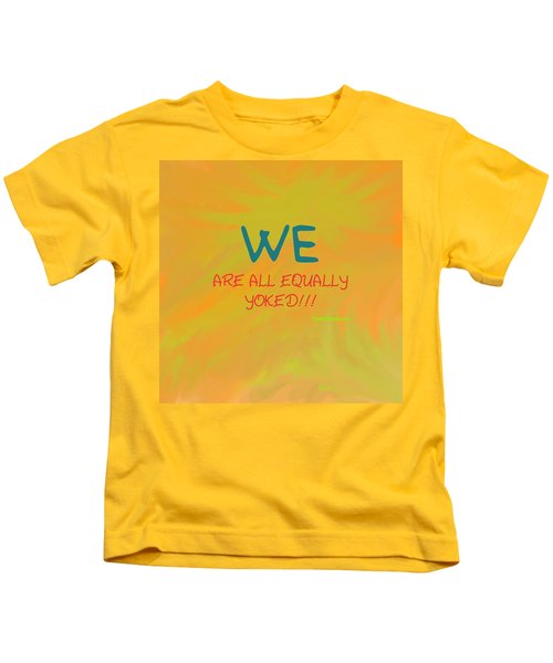 We Are All Equally Yoked Kids T-Shirt