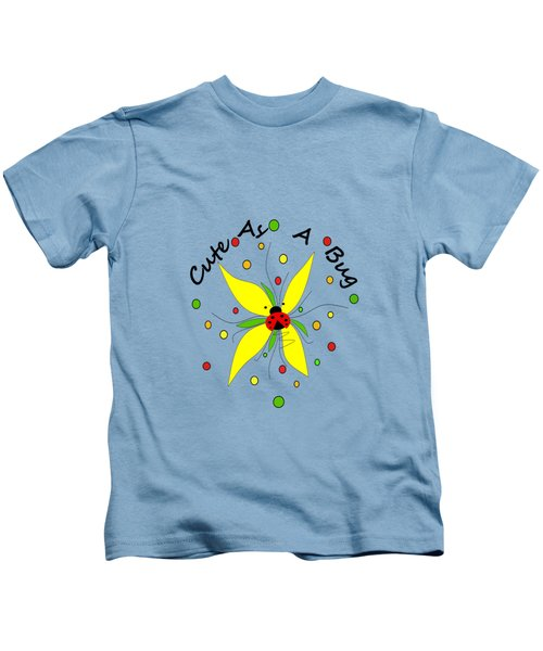 Cute As A Bug Kids T-Shirt