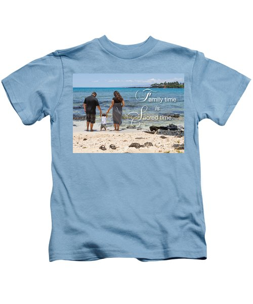 Family Time Is Sacred Time Kids T-Shirt