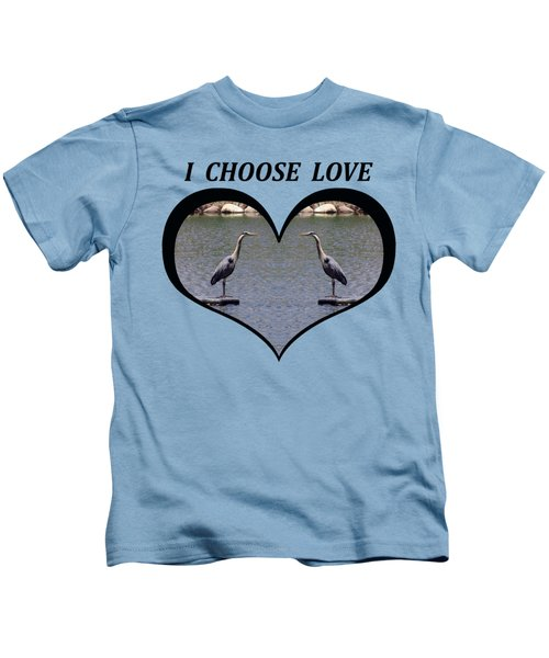 I Chose Love With A Heart Framing Blue Herons On A Pond Kids T-Shirt by Julia L Wright