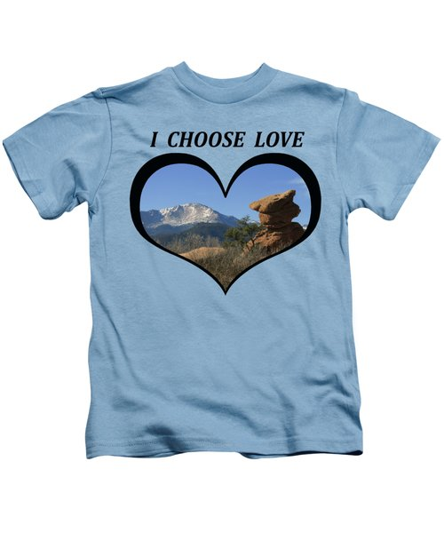 I Chose Love With A Joyful Dancer And Pikes Peak In A Heart Kids T-Shirt