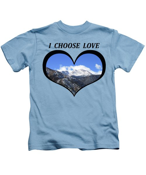 I Choose Love With Pikes Peak And Manitou Incline In A Heart Kids T-Shirt