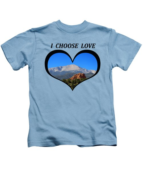 I Choose Love With Pikes Peak And Red Rock Formation In A Heart Kids T-Shirt