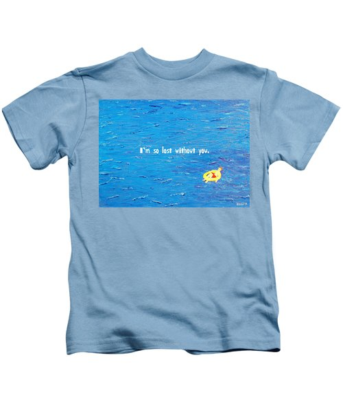 Lost Without You Greeting Card Kids T-Shirt