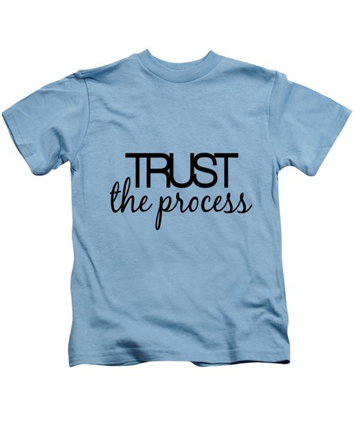 Trust The Process Kids T-Shirt