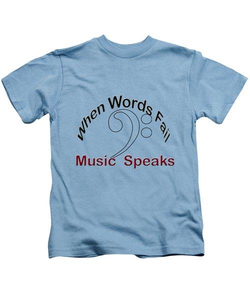 When Words Fail Music Speaks Bass Kids T-Shirt