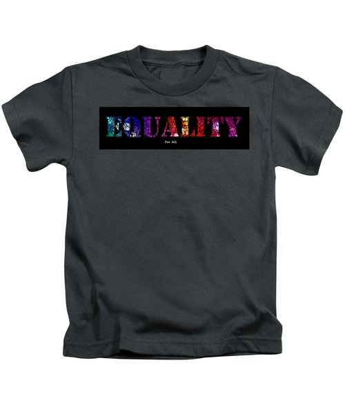 Equality For All - Stone Rock'd Art By Sharon Cummings Kids T-Shirt