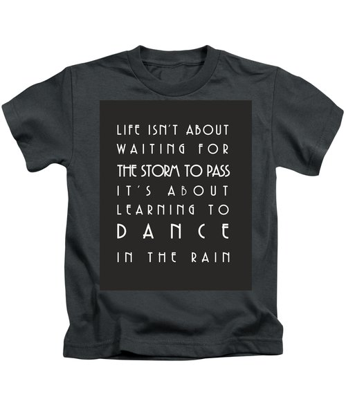 Learn To Dance In The Rain Kids T-Shirt