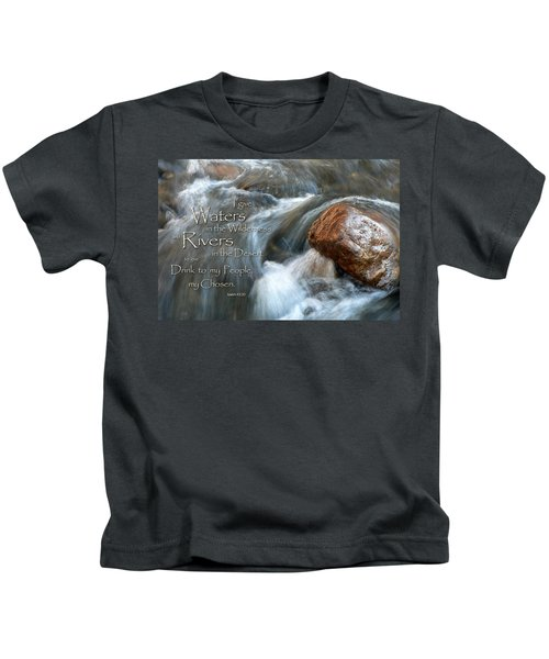 Waters In The Wilderness Kids T-Shirt