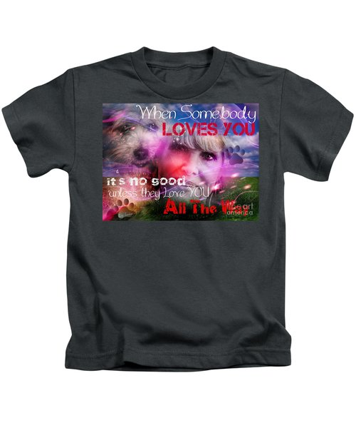 When Somebody Loves You - 1 Kids T-Shirt