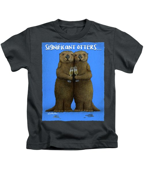 Significant Otters... Kids T-Shirt