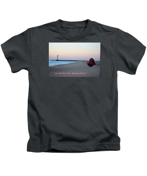 Can We Stay Here... Kids T-Shirt