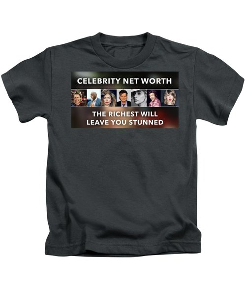 Celebrity Net Worth Totals That Will Blow Mind Kids T-Shirt