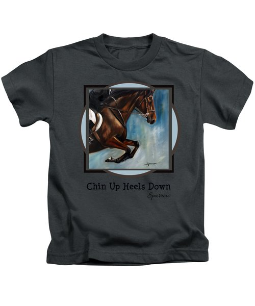 Chin Up Heels Down Kids T-Shirt