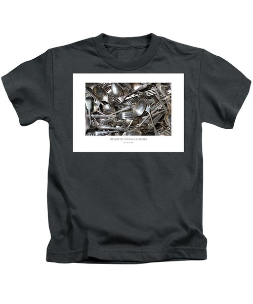 Deserted Spoons And Forkes Kids T-Shirt